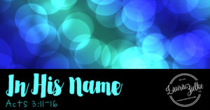 Acts 3: In His Name