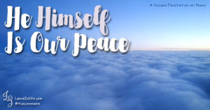 He Himself Is Our Peace