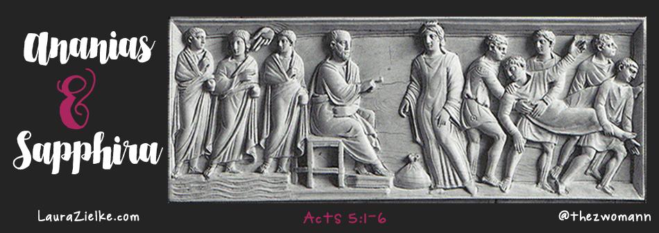 Acts 5:1-6 ~ Ananias & Sapphira
