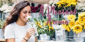 A Pleasant Aroma