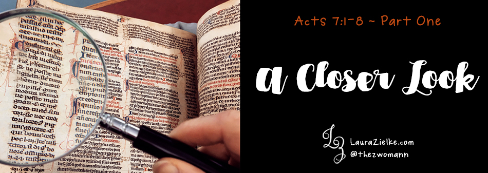 Acts 7: A Closer Look - Part One