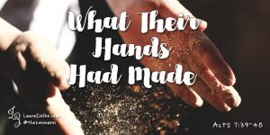 What Their Hands Had Made
