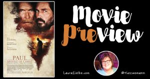 Movie Preview: Paul, Apostle of Christ