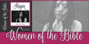 Women of the Bible: Hagar