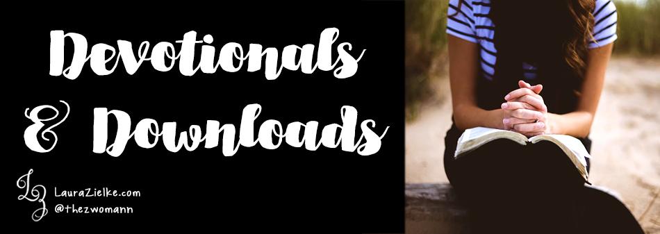Devotionals & Downloads