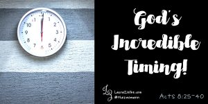 Acts 8 - God's Incredible Timing