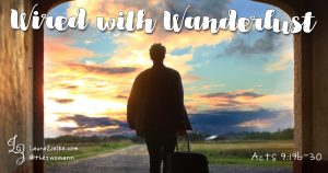 Acts 9: Wired with Wanderlust