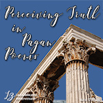 Acts 17:27-28 ~ Perceiving Truth in Pagan Poems
