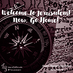 Welcome to Jerusalem! Now, Go Home!