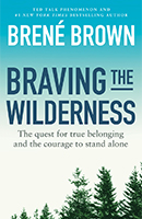 """Braving the Wilderness"" beckons readers back to their shared humanity with guideposts for establishing self-trust, leaning into vulnerability, and embracing curiosity..The author challenges us to ""reclaim human connection and true belonging in the midst of sorting and withdrawal...to choose courage over comfort...how to become the wilderness"" (p. 59)..Cultivating true belonging will require us to break out of our ""ideological bunkers"" and intentionally spend time with people who are different than us. We're going to have to listen hard, become curious, experience discomfort, and empathize—all without sacrificing who we are."