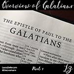 Galatians ~ Overview Pt. 1
