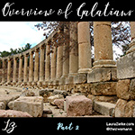 Galatians ~ Overview Pt. 2
