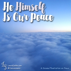 June 2017: He. Himself. Is. Our. Peace.